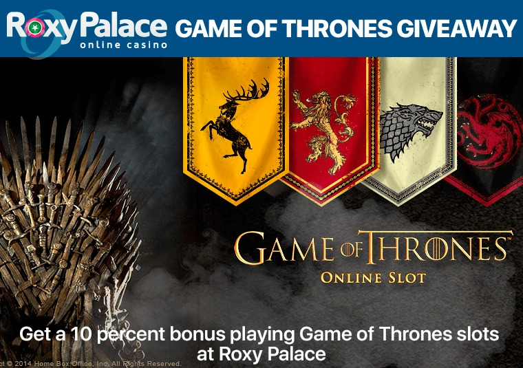 Get a 10 percent bonus playing Game of Thrones slots at Roxy Palace