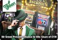 Mr Green Presents Chance to Win Share of �1M