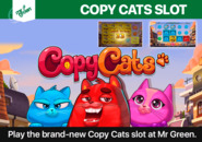 Play the brand-new Copy Cats slot at Mr Green