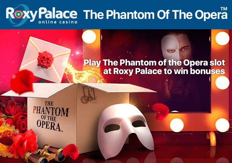 Play The Phantom of the Opera slot at Roxy Palace to win bonuses
