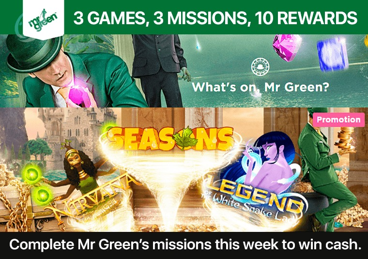 Complete Mr Green's missions this week to win cash