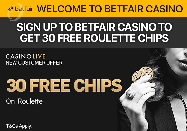 Sign up to Betfair Casino to get 30 free roulette chips