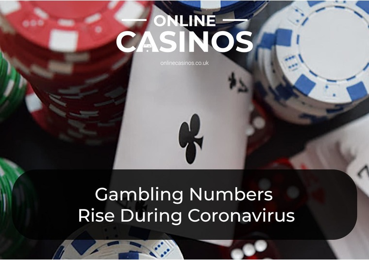 Gambling Numbers Rise During Coronavirus