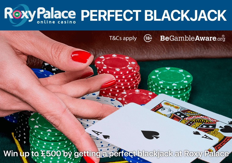 Win up to £500 by getting a perfect blackjack at Roxy Palace