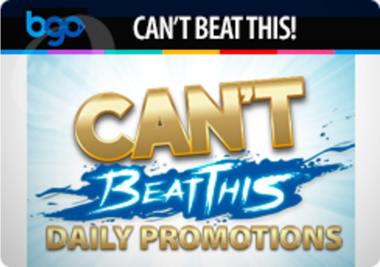 Get an offer a day with the bgo Can't Beat This promotion