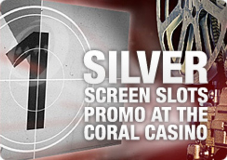 Check out the Silver Screen Slots Promo at the Coral Casino