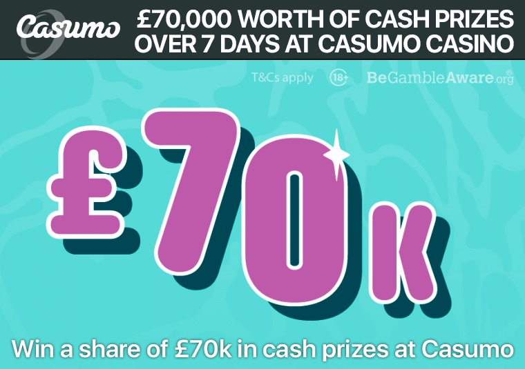 Win a share of £70k in cash prizes at Casumo