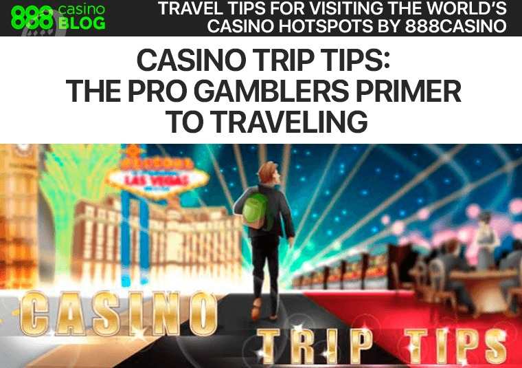 Travel tips for visiting the world's casino hotspots by 888casino