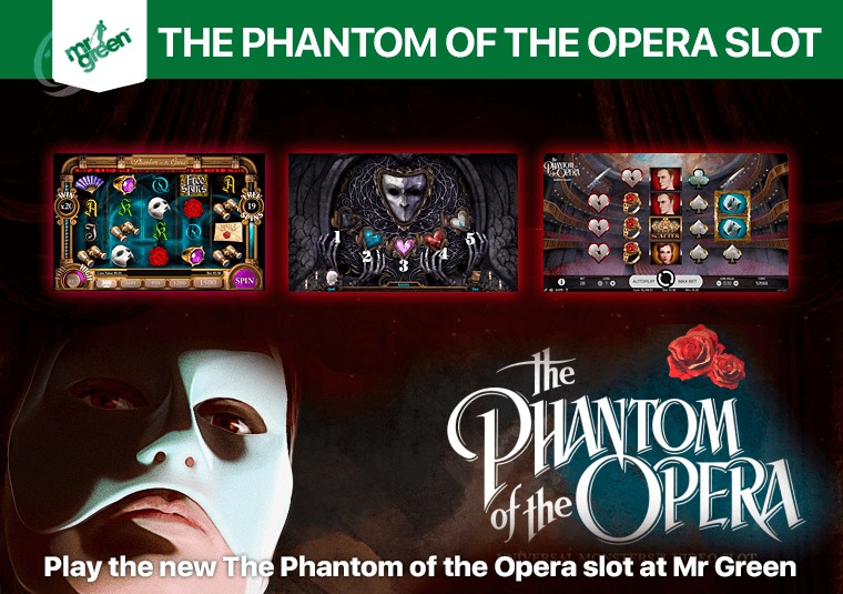 Play the new The Phantom of the Opera slot at Mr Green