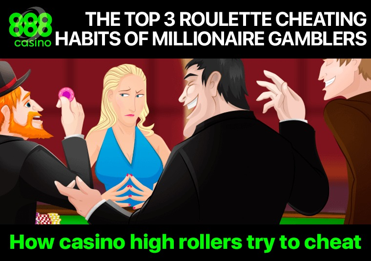 The Top 3 Roulette Cheating Habits of Millionaire Gamblers