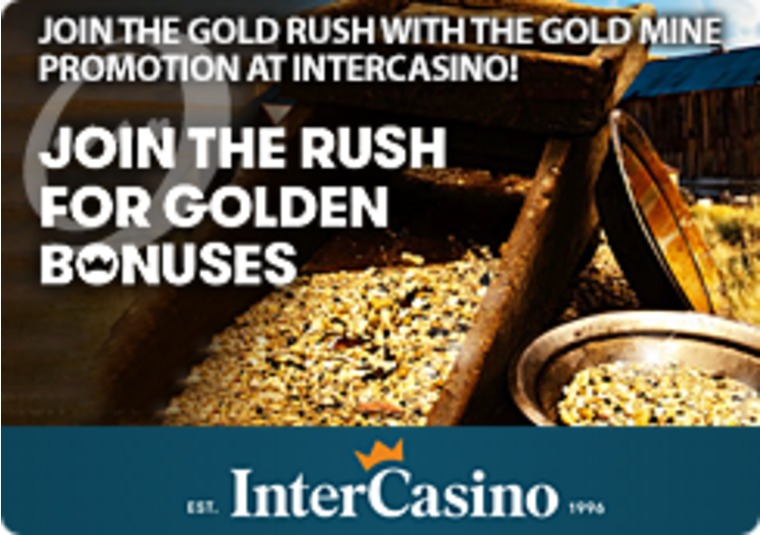 Join the Gold Rush with the Gold Mine Promotion at InterCasino