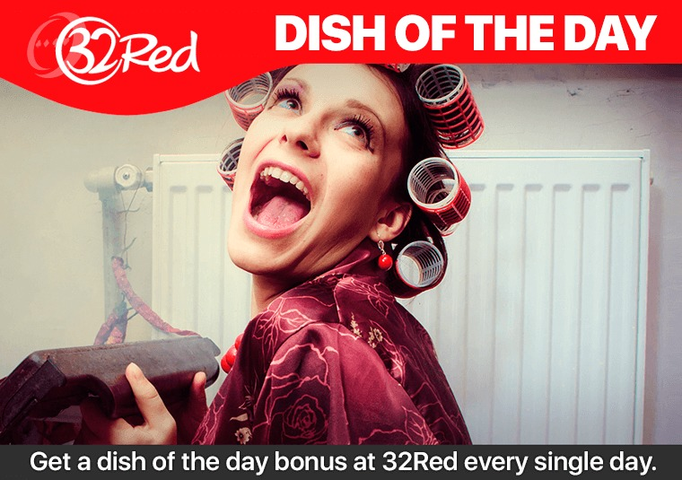 Get a dish of the day bonus at 32Red every single day