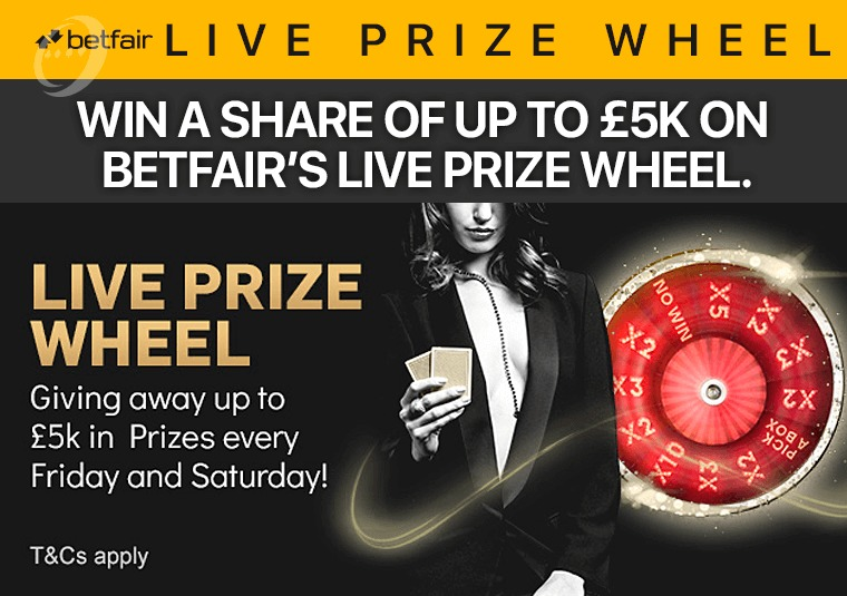 Win a share of up to £5k on Betfair's live prize wheel