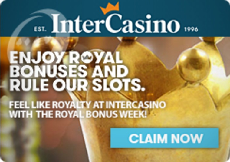 Feel Like Royalty at InterCasino with the Royal Bonus Week