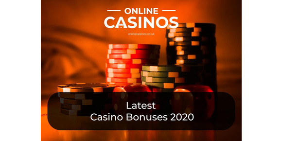 Latest Casino Bonuses 2020