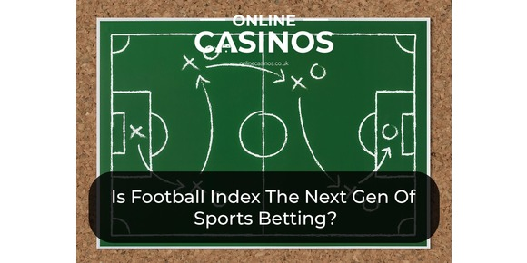 Stocks Vs Casinos: Is Football Index The Next Gen Of Sports Betting?