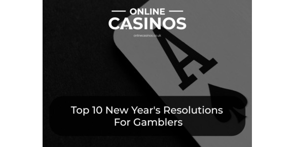 Top 10 New Year's Resolutions For Gamblers