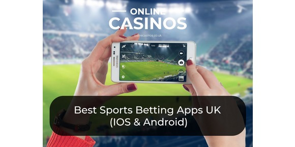 Best Sports Betting Apps UK (IOS & Android) | Mobile Apps