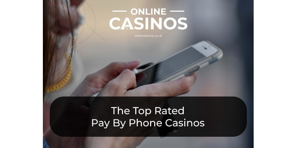 Pay By Phone Casinos - The Top Rated Casinos That Offer Mobile Payments