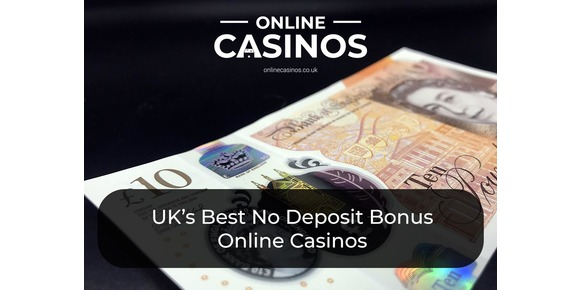 UK's Best No Deposit Bonus Online Casinos