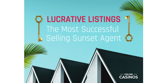 Lucrative Listings: Most Successful Agent on Selling Sunset