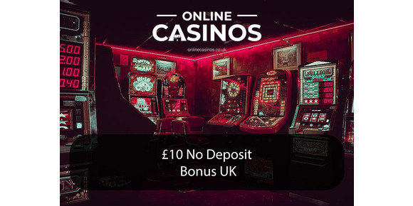 £10 No Deposit Bonus Casinos UK