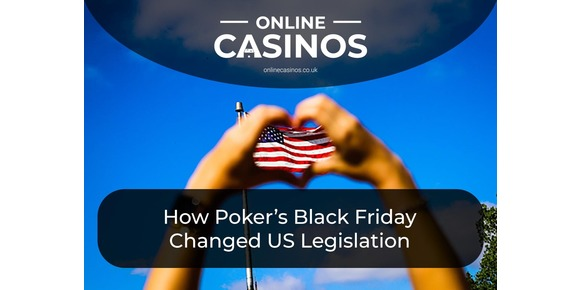 UK vs US Gambling Laws – How Poker's Black Friday Changed US Legislation