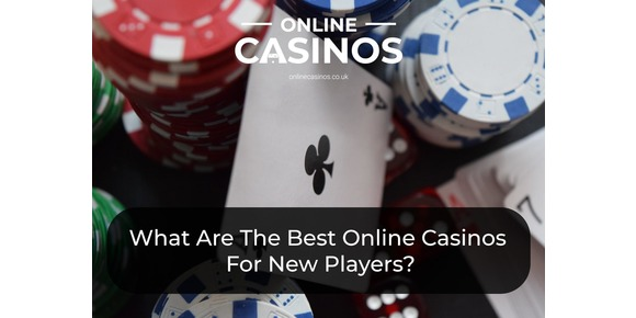 What Are The Best Online Casinos For New Players?