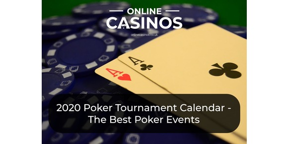 2020 Poker Tournament Calendar - The Best Poker Events & Where To Watch Them