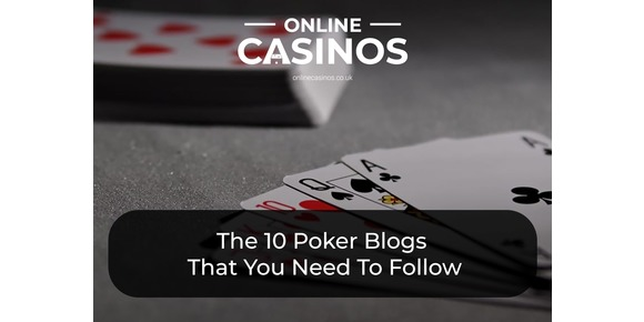 The 10 Poker Blogs That You Need To Follow