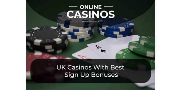 UK Casinos With Best Sign Up Bonuses
