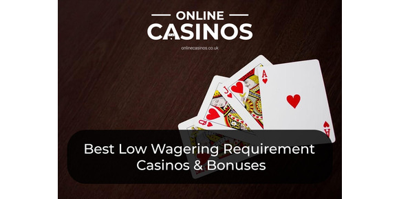 Best Low Wagering Requirement Casinos & Bonuses