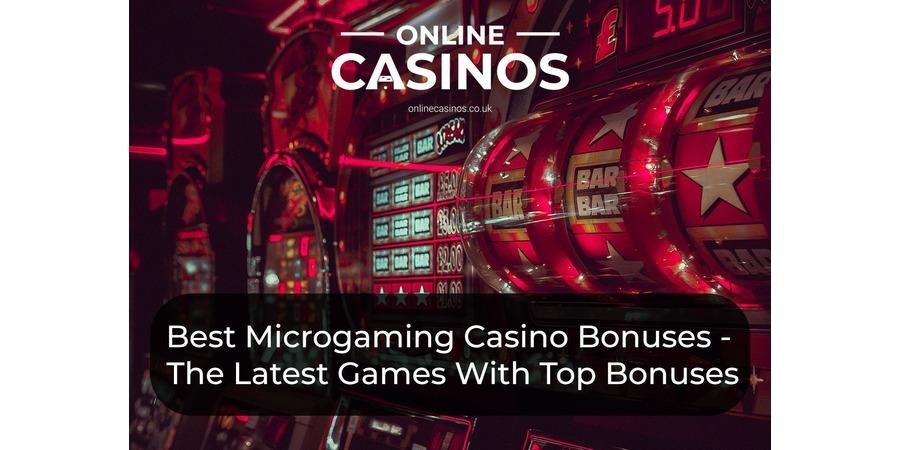 Microgaming Casinos Best Bonuses & Latest Games