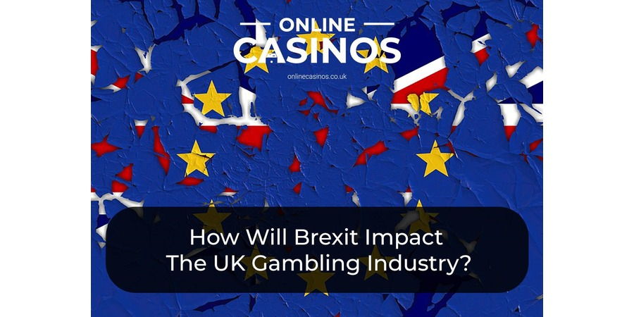 Brexit will have an impact on the UK gambling industry