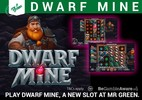 Play Dwarf Mine, a new slot at Mr Green