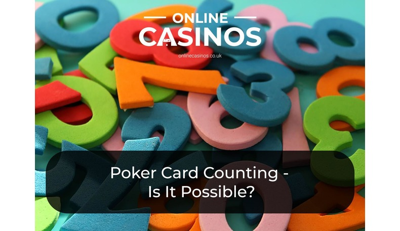 Card counting is not possible in poker